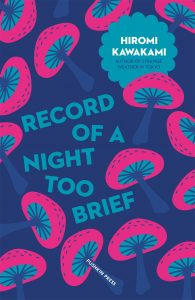 Record of a Night Too Brief by Hiromi Kawakami 10 Must Read Japanese to English Literary Translators - Women in Translation Month