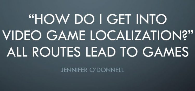 How To Get into Video Game Localization – JAT PROJECT 2020