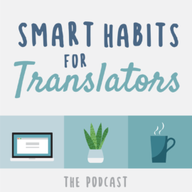 Smart Habits for Translators – Podcast Review