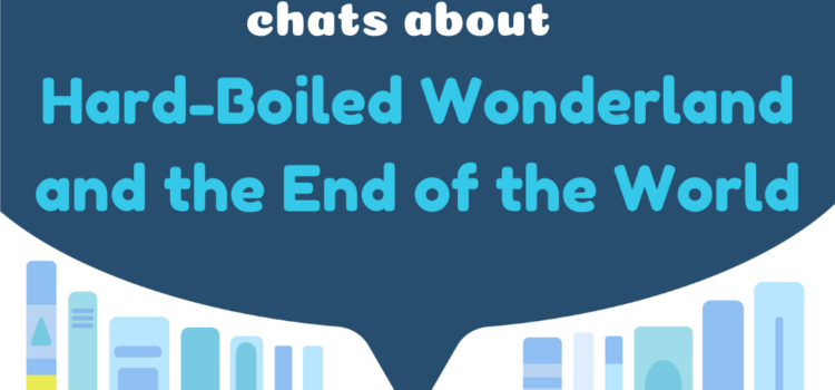Translation Chat Podcast 01 – Daniel Morales Chats About Hard-Boiled Wonderland and the End of the World